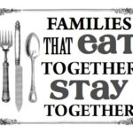 A Family That Eats Together Stays Together Quote Twitter