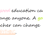 A Good Teacher Can Change Everything