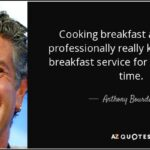 Anthony Bourdain Breakfast Quote Pinterest