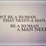 Be A Woman A Man Needs Quotes Facebook