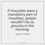 Chocolate For Breakfast Quotes Pinterest