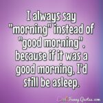 Early Morning Quotes Funny