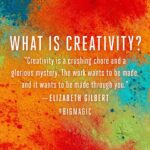 Elizabeth Gilbert Creativity Quotes