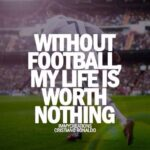 Football Is My Life Quotes