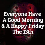 Friday The 13th Good Morning Quotes
