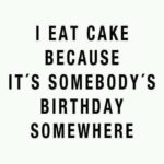 Funny Cake Captions For Instagram