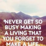 Get Busy Living Quote Tumblr