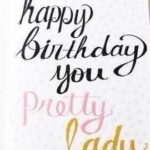 Happy Birthday Pretty Lady Pinterest