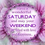 Have A Wonderful Saturday Quotes Pinterest