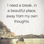 Need A Break From Life Quotes Twitter