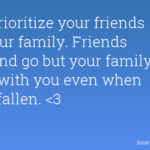 Putting Friends Before Family Quotes Facebook