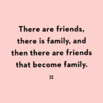 Quotes For Friends That Are Like Family Facebook