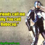 Robocop Quotes Facebook
