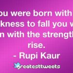 Rupi Kaur Strength To Rise Pinterest