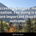 Success Is A Journey Not A Destination Quote Pinterest