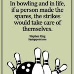 Ten Pin Bowling Quotes Pinterest