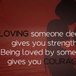 To Love Someone Deeply Gives You Strength Facebook