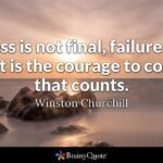 Winston Churchill Success Is Not Final Quote